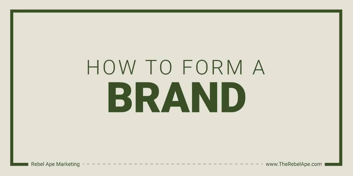 How To Form A Brand